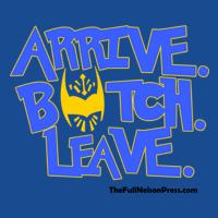 Arrive. Botch. Leave
