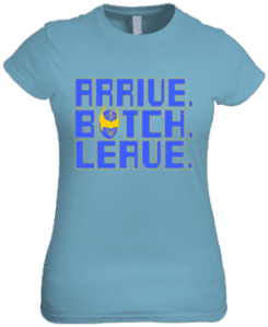 Arrive Botch Leave (Female Shirt)