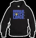 Arrive Botch Leave (Hoodie)