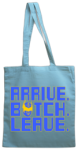 Arrive Botch Leave (Tote)